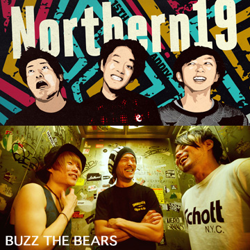 "Northern19 ""LIVE tour 2017"" <br /> 対バン:BUZZ THE BEARS<font color="