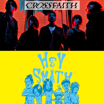 Crossfaith 10TH ANNIVERSARY TOUR EXTRA 2MAN SHOWS<br /> GUEST:HEY-SMITH