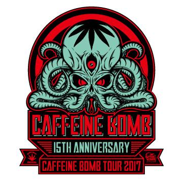 CAFFEINE BOMB 15TH ANNIVERSARY <br /> CAFFEINE BOMB TOUR 2017