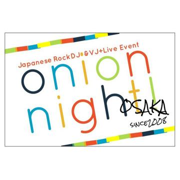 onion night!8周年「onion night! Lv.74」<br /> 〜梅田シャングリラ11周年祭WEEKLY JACK AFTER PARTY〜