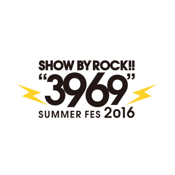 "TVアニメ「SHOW BY ROCK!!」""3969"" SUMMER FES 2016 in Bighillcity"