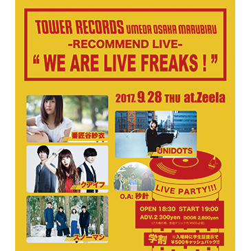 TOWER RECORDS 梅田大阪マルビル店 RECOMMEND LIVE<br /> 「WE ARE LIVE FREAKS!」