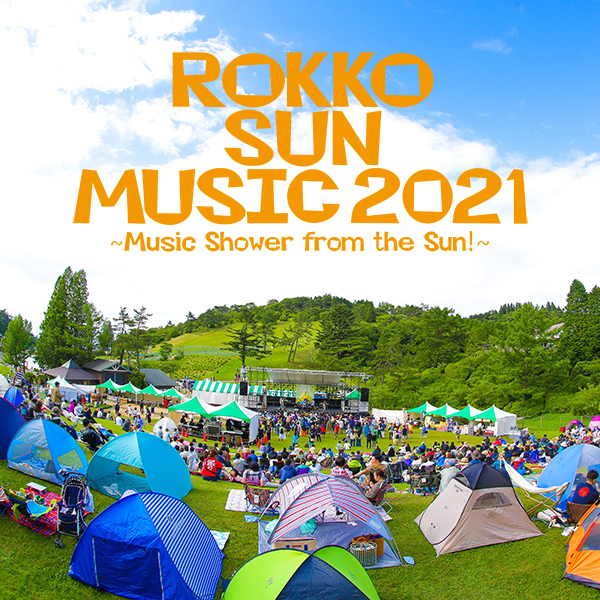 ROKKO SUN MUSIC 2021<br /> ~Music shower from the SUN!~