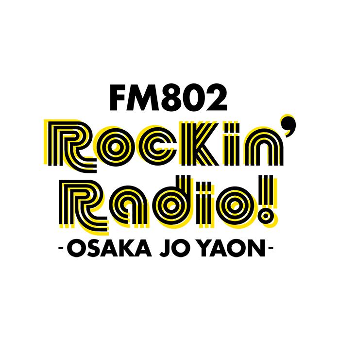 FM802 Rockin'Radio! -OSAKA JO YAON-