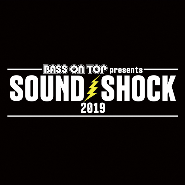BASS ON TOP presents「SOUND SHOCK 2019」