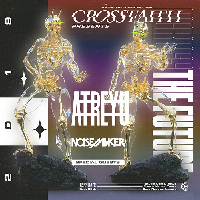 Crossfaith ACROSS THE FUTURE 2019<br /> 【GUEST】Atreyu(from US) / NOISEMAKER / and more...