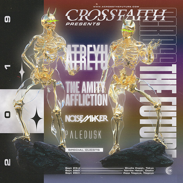 Crossfaith ACROSS THE FUTURE 2019<br /> 【GUEST】Atreyu(from US) / The Amity Affliction (from AUS) / NOISEMAKER / Paledusk