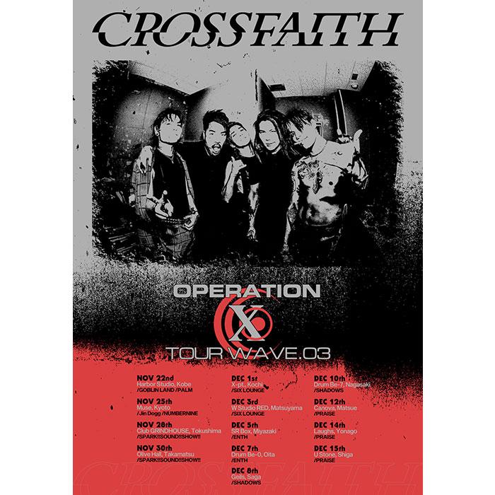 """Crossfaith<br /> """"Operation X Tour wave.03""""<br /> GUEST: GOBLIN LAND, PALM<font color="""